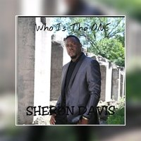 Who Is the One — Sheron Davis