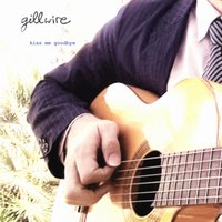Kiss Me Goodbye — Gillwire