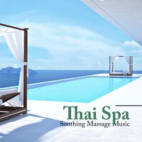 Thai Spa - Soothing Massage Music, Relaxing Zen Music for Thai Body Massage, Massage Salon, Massage Therapy, — Relaxation & Spa Relaxation