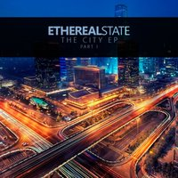 The City EP Part 1 — EtherealState