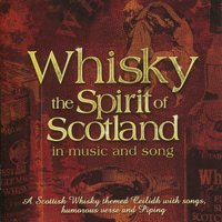 Whisky - The Spirit of Scotland in Music and Song — сборник