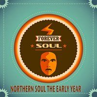 "Forever Soul ""Northern Soul the Early Years"" — сборник"