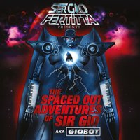 The Spaced out Adventures of Sir Gio — Sergio Fertitta