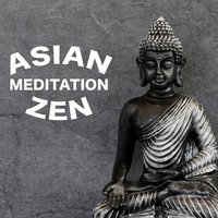 Asian Meditation Zen — Lullabies for Deep Meditation & Kundalini: Yoga, Meditation, Relaxation