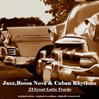 Jazz, Bossa Nova & Cuban Rhythms — сборник