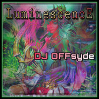 LuminescencE (So in Love) — DJ OFFsyde