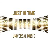 Universal Music — Just In Time