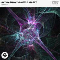 Wired — Jay Hardway, MOTi feat. Babet