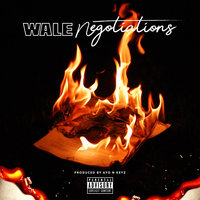 Negotiations — Wale