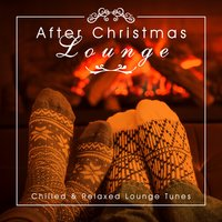 After Christmas Lounge (Chilled & Relaxed Lounge Tunes) — сборник