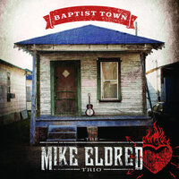 Baptist Town — The Mike Eldred Trio