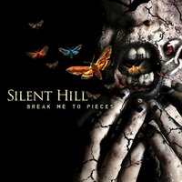 Break Me to Pieces — Silent Hill