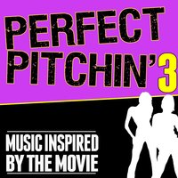 Perfect Pitchin' 3 (Music Inspired by the Movie) — сборник