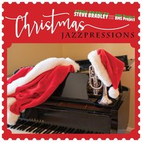 Christmas Jazzpressions — Steve Bradley and the BMS Project