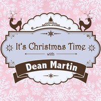 It's Christmas Time with Dean Martin — Dean Martin