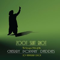Zoot Suit Riot: The 20th Anniversary Edition — Cherry Poppin' Daddies