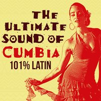 The Ultimate Sound of Cumbia: 101% Latin — сборник