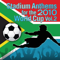 Champs United present: Stadium Anthems for the 2010 World Cup Vol. 2 — Champs United