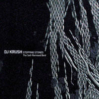 Stepping Stones: The Self-Remixed Best — DJ Krush