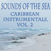 Sounds of the Sea - Caribbean Instrumentals, Vol. 2 — Music for Quiet Moments, Ocean Sounds Collection, Beacho