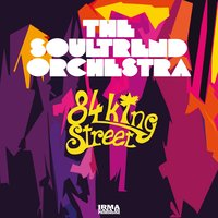 84 King Street — The Soultrend Orchestra