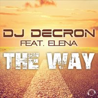 The Way — DJ Decron feat. Elena