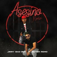 El Asesino — Jimmy Bad Boy, Peter Romo