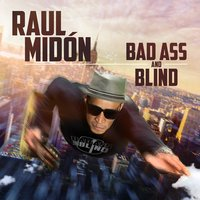 Bad Ass and Blind — Raul Midon