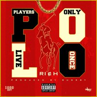 Polo Players Only Live Once — Rich