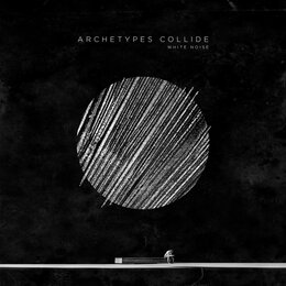 White Noise — Archetypes Collide