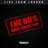 80's Rock Collection Vol. 5 — Live From London