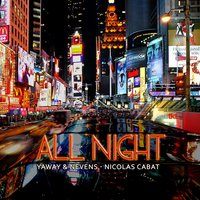 All Night — Yaway, Nicolas Cabat, Nevens