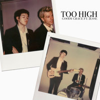 Too High — Goody Grace, Jesse