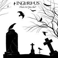 Where Are You Now? — Inglorious