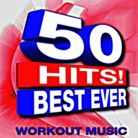 50 Hits! Best Ever Workout Music — Remix Workout Factory