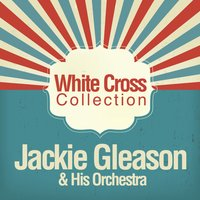 White Cross Collection — Jackie Gleason