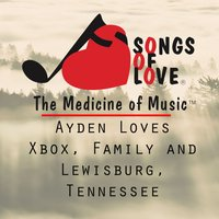 Ayden Loves Xbox, Family and Lewisburg, Tennessee — D. Davis