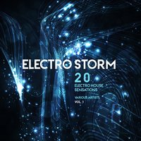Electro Storm, Vol. 1 (20 Electro House Sensations) — сборник