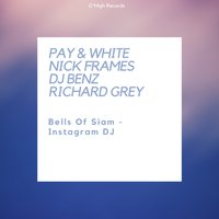 Bells of Siam / Instagram DJ — Pay & White, Nick Frames, DJ Benz & Richard Grey