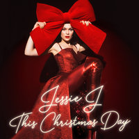 This Christmas Day — Jessie J