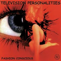 Fashion Conscious (The Little Teddy Years) — Television Personalities