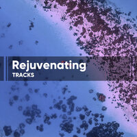Rejuvenating Tracks — Healing Sounds for Deep Sleep and Relaxation