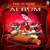 The Classic Bhangra Wedding Album — сборник