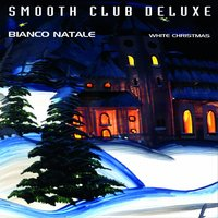 Bianco Natale — Smooth Club Deluxe