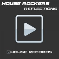 Reflections — House Rockers