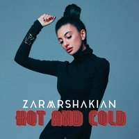 Hot and Cold — Zara Arshakian