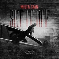 Set It Off — Mista Cain