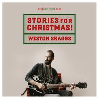 Stories for Christmas — Weston Skaggs