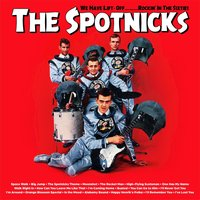 We Have Lift- Off………Rockin' in the Sixties — The Spotnicks