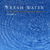Fresh Water, Vol. 3 — сборник
